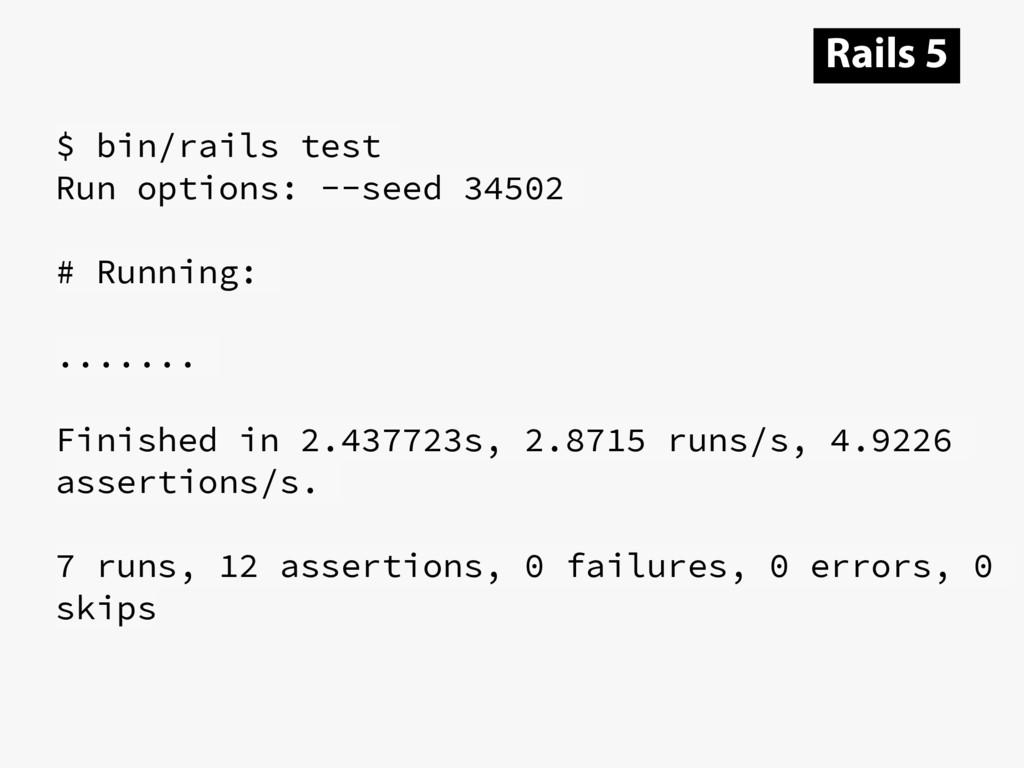 $ bin/rails test Run options: --seed 34502 # Ru...