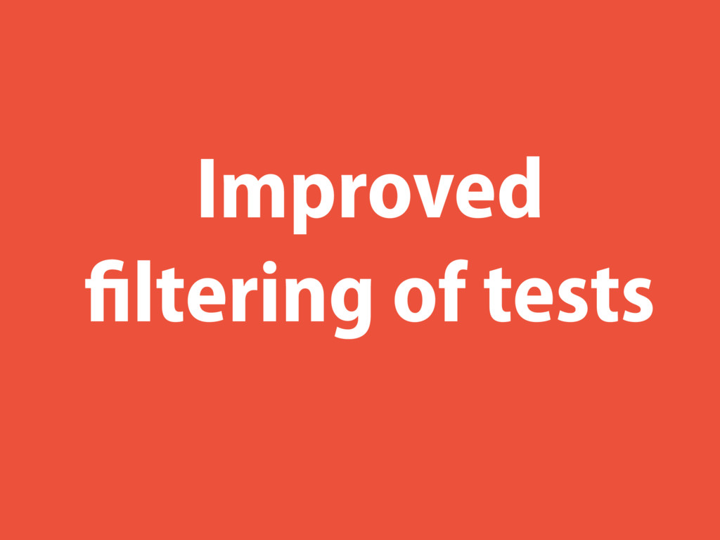 Improved filtering of tests