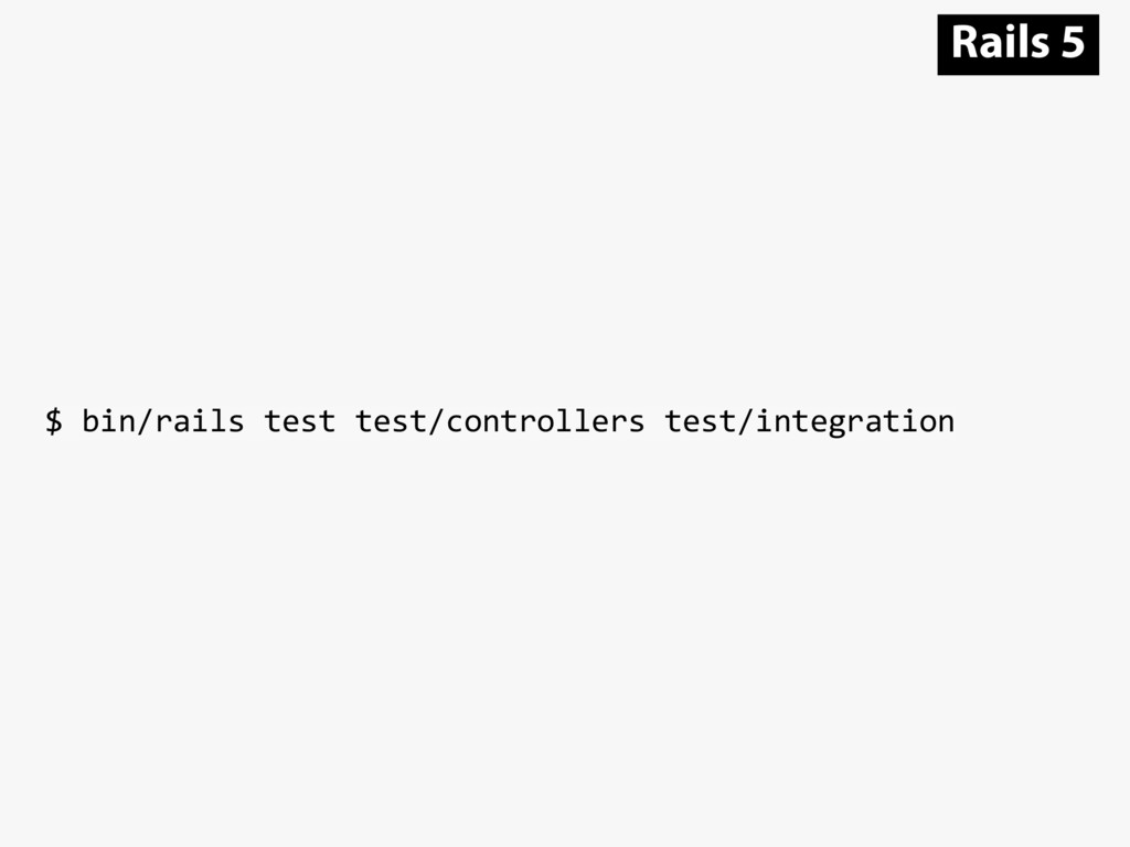 $ bin/rails test test/controllers test/integrat...