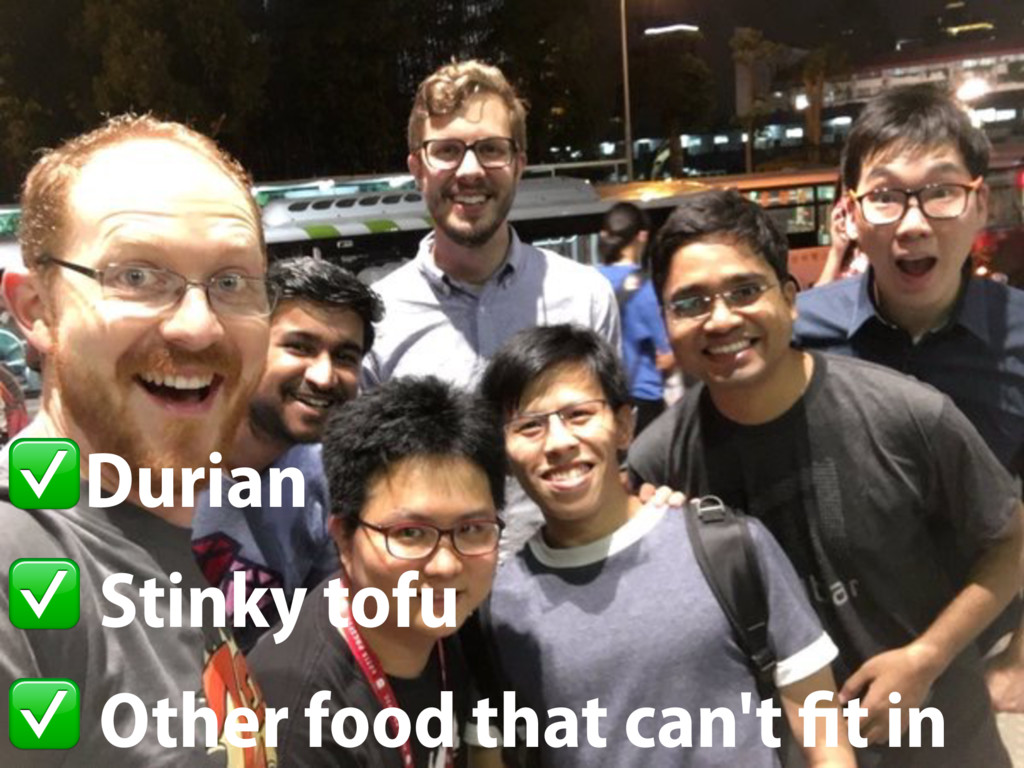 ✅Durian ✅ Stinky tofu ✅ Other food that can't fi...