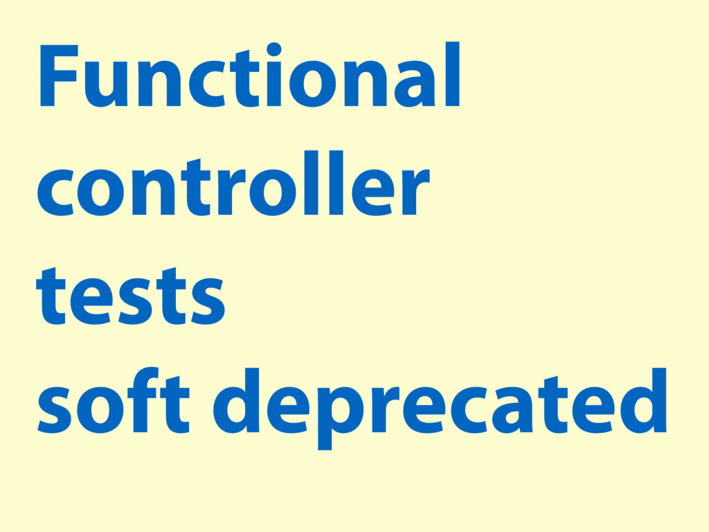 Functional controller tests soft deprecated
