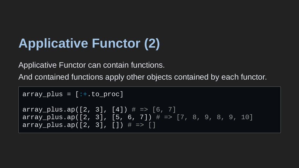 Applicative Functor (2) Applicative Functor can...