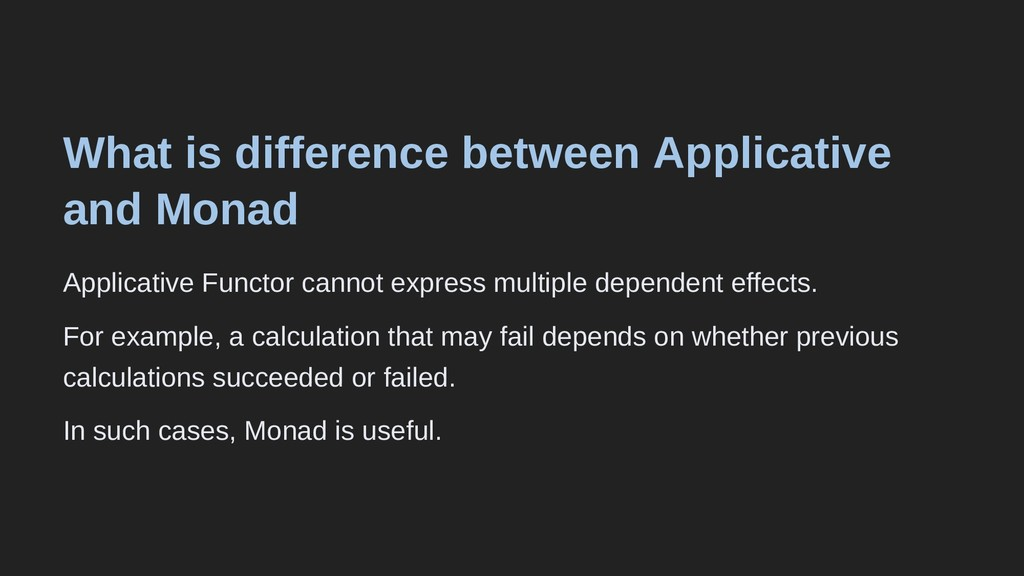 What is difference between Applicative and Mona...