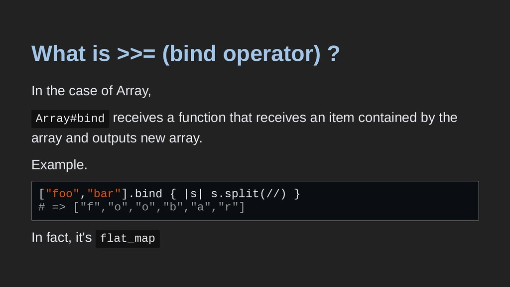 What is >>= (bind operator) ? In the case of Ar...