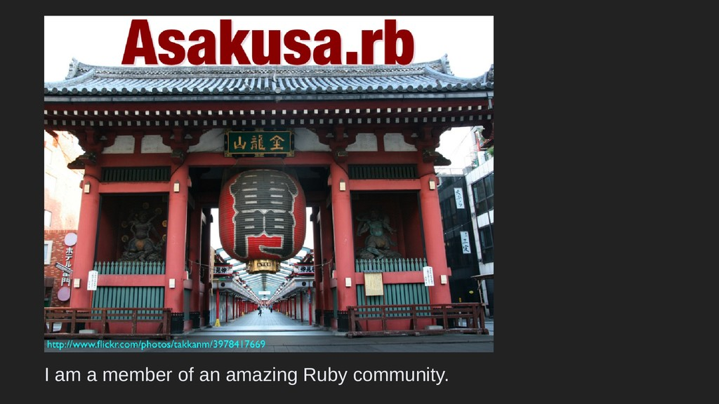 I am a member of an amazing Ruby community.