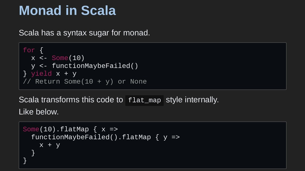 Monad in Scala Scala has a syntax sugar for mon...