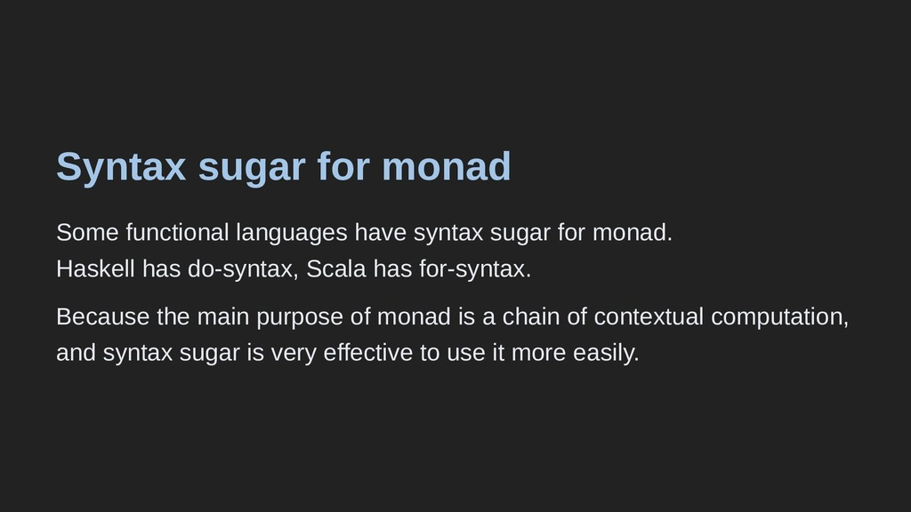 Syntax sugar for monad Some functional language...