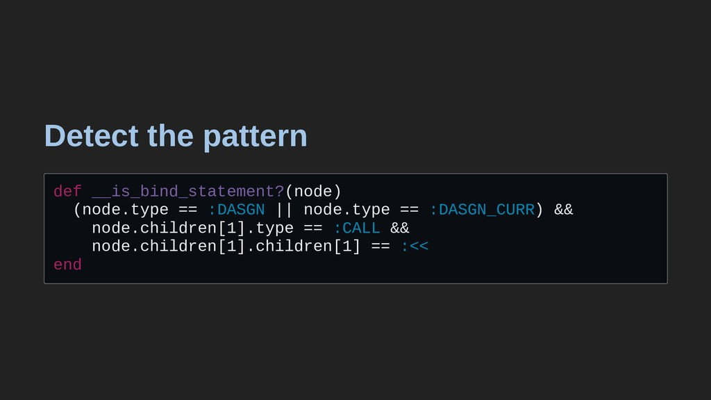 Detect the pattern def __is_bind_statement?(nod...