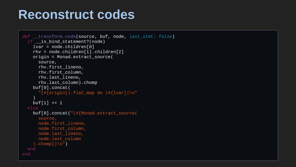 Reconstruct codes def __transform_node(source, ...