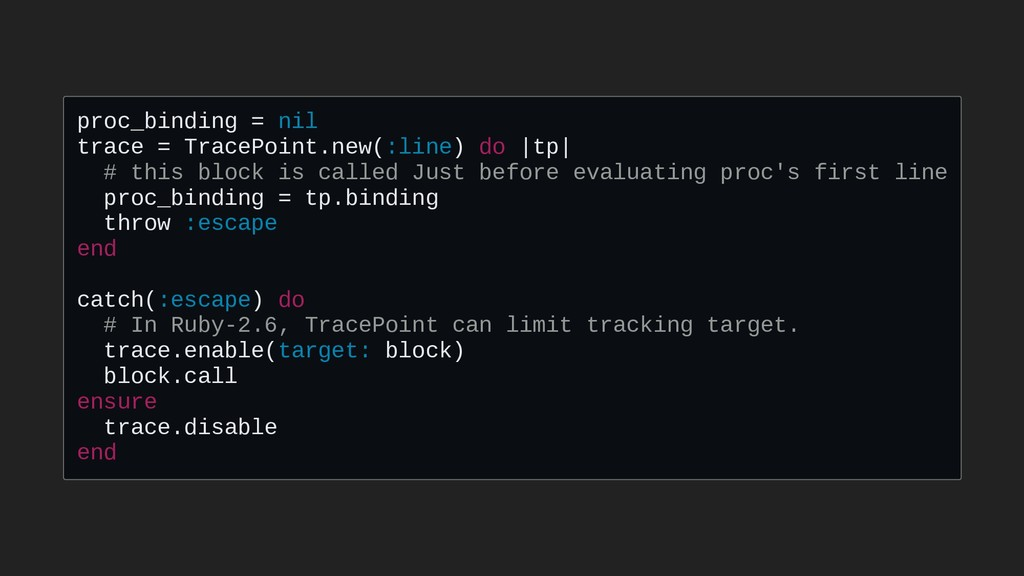 proc_binding = nil trace = TracePoint.new(:line...