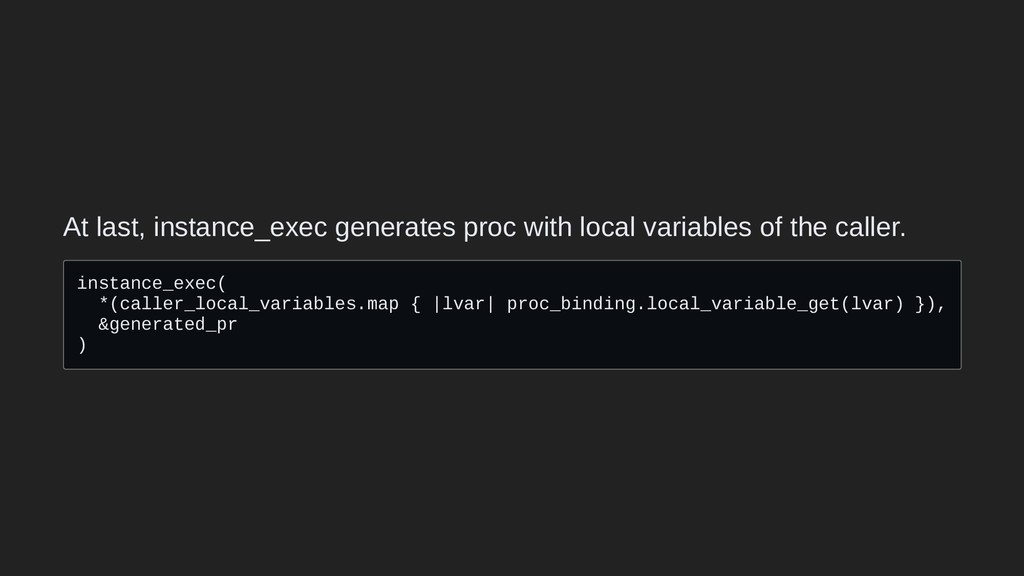 At last, instance_exec generates proc with loca...