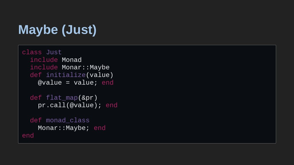 Maybe (Just) class Just include Monad include M...