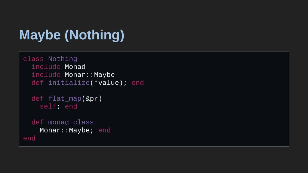 Maybe (Nothing) class Nothing include Monad inc...