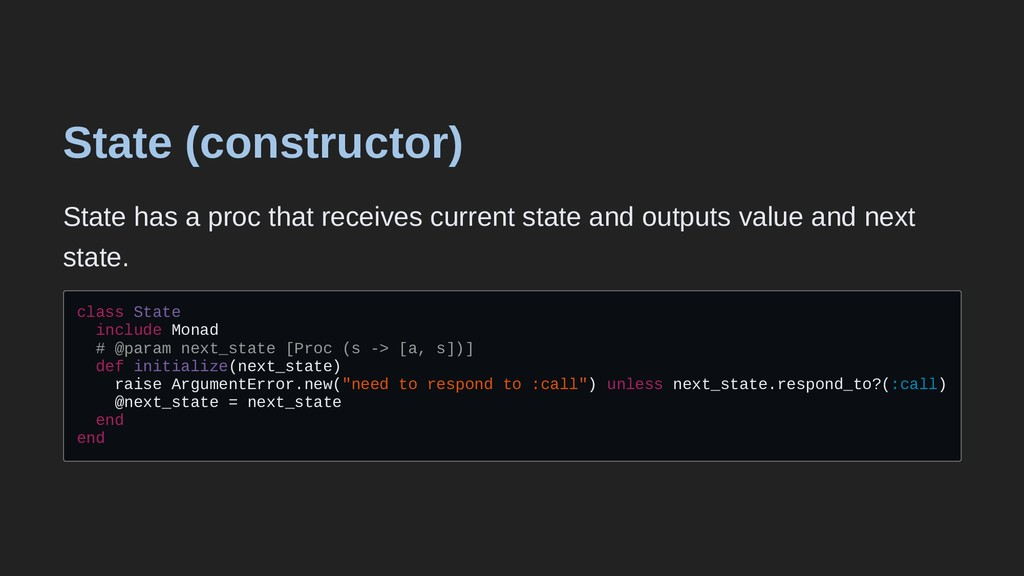 State (constructor) State has a proc that recei...