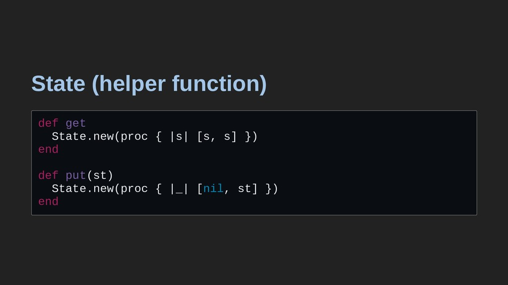 State (helper function) def get State.new(proc ...