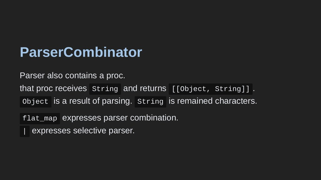 ParserCombinator Parser also contains a proc. t...