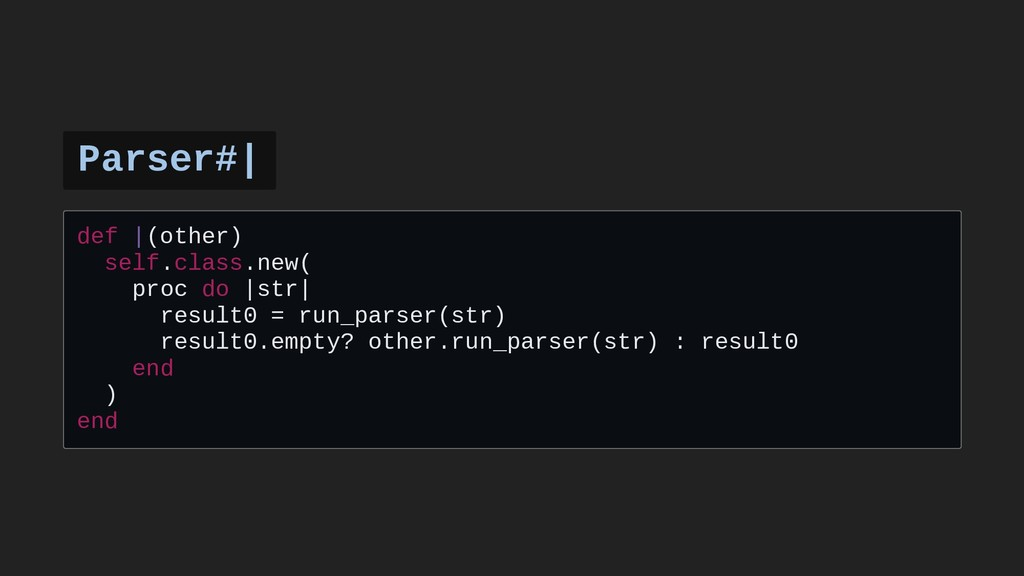 Parser#| def |(other) self.class.new( proc do |...