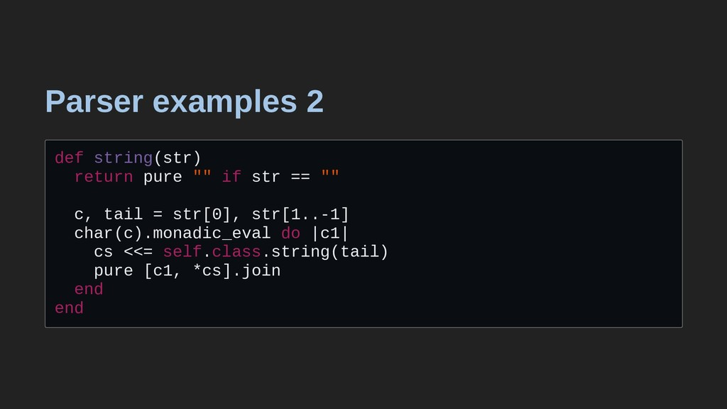 "Parser examples 2 def string(str) return pure ""..."