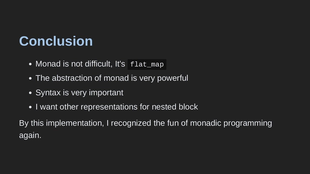 Conclusion Monad is not difficult, It's flat_ma...