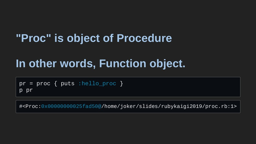 """Proc"" is object of Procedure In other words, F..."