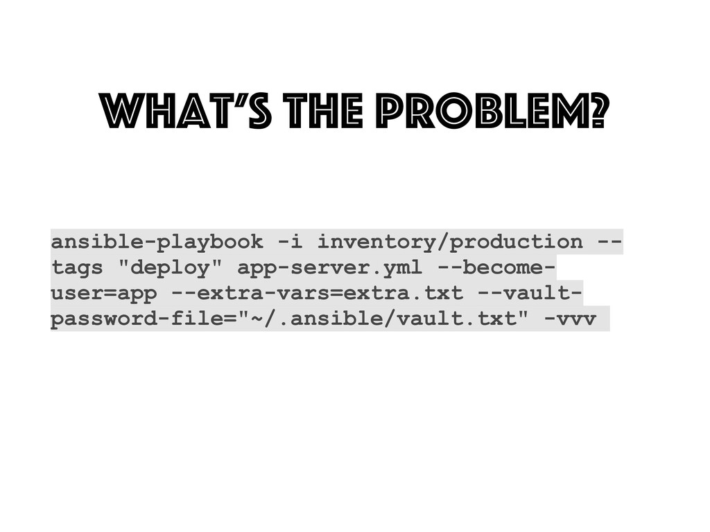 What's the problem? ansible-playbook -i invento...