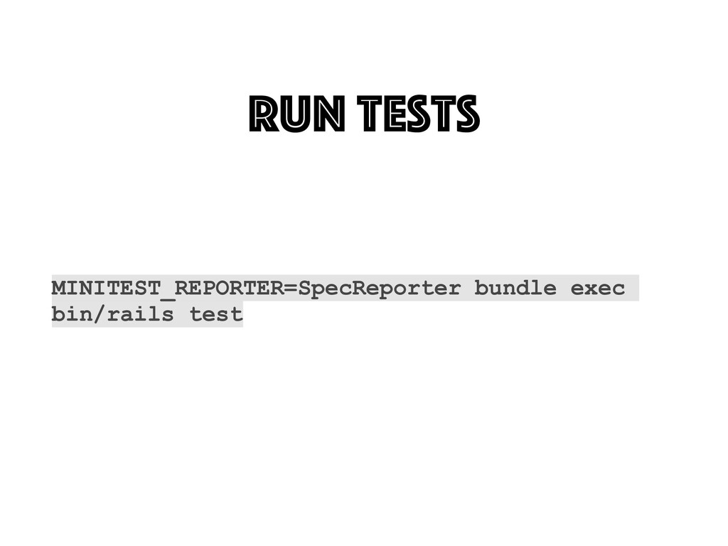 Run tests MINITEST_REPORTER=SpecReporter bundle...