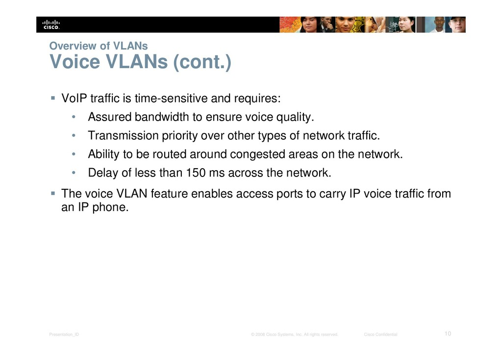 Presentation_ID 10 © 2008 Cisco Systems, Inc. A...