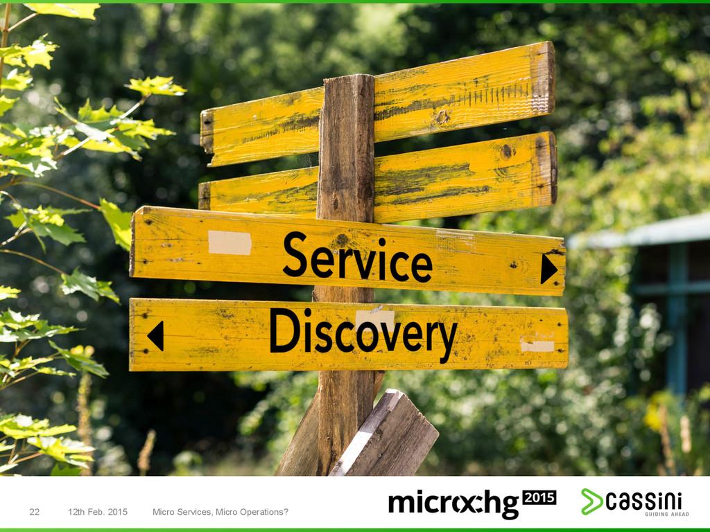 22 12th Feb. 2015 Micro Services, Micro Operati...