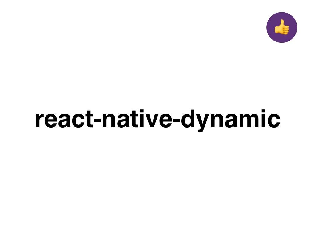 react-native-dynamic +