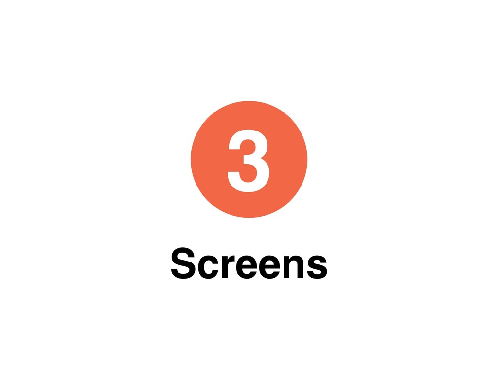 3 Screens