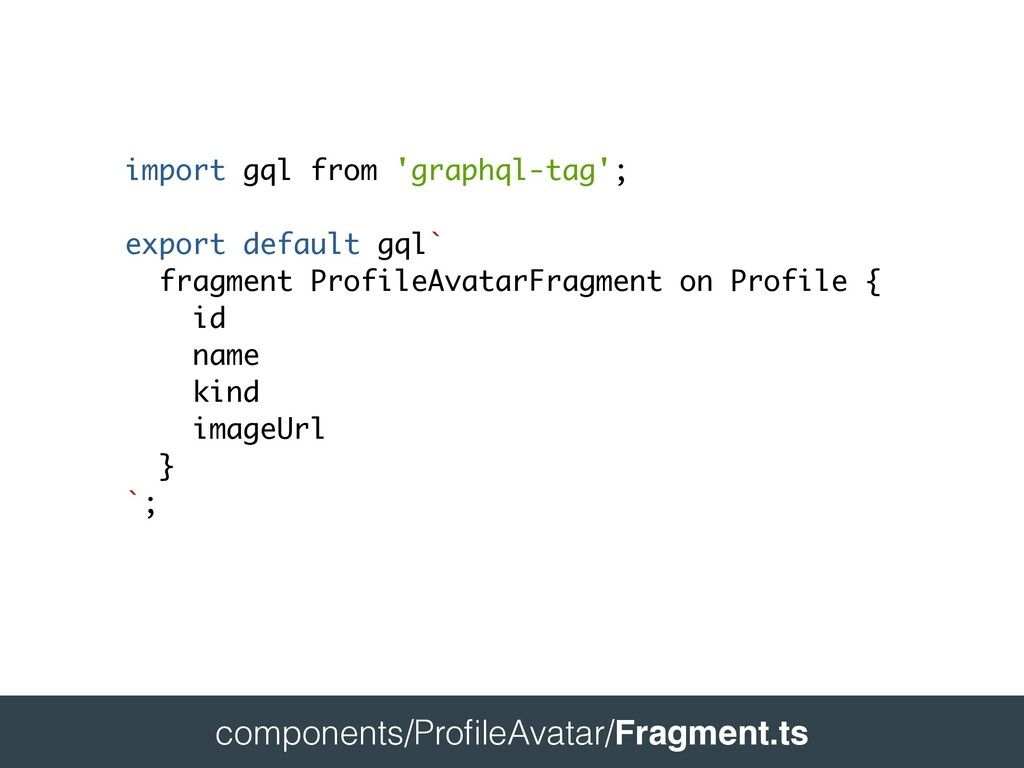 components/ProfileAvatar/Fragment.ts import gql ...