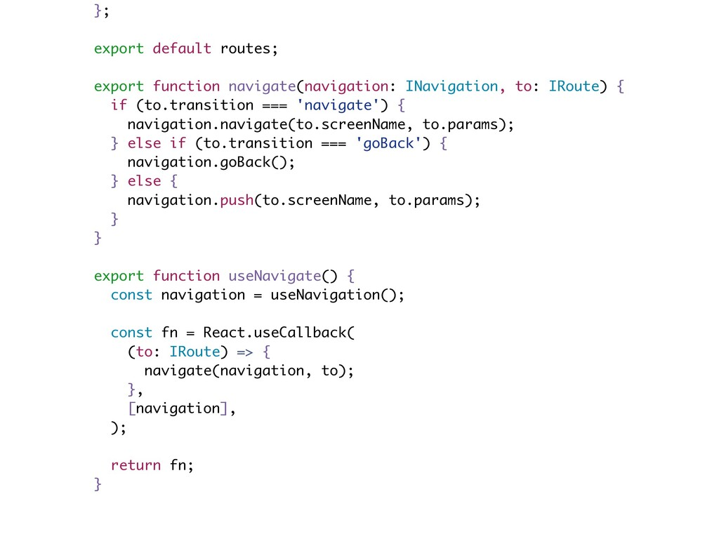 }; export default routes; export function navig...