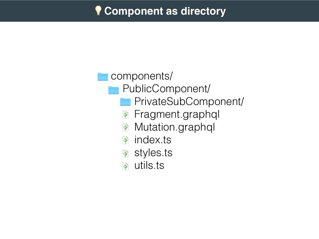 , Component as directory components/ PublicComp...