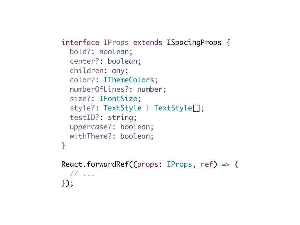 interface IProps extends ISpacingProps { bold?:...