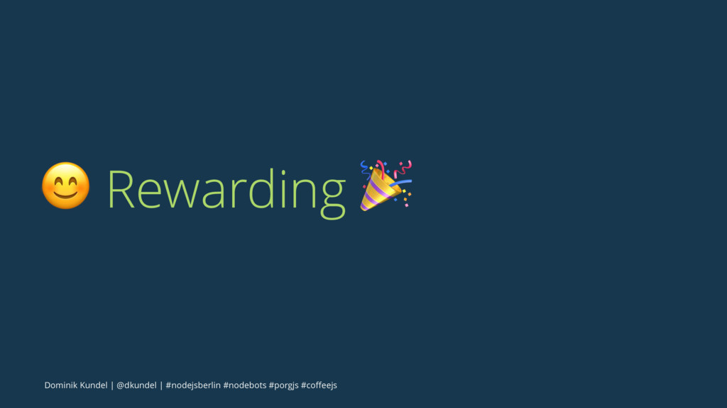 "! Rewarding "" Dominik Kundel 