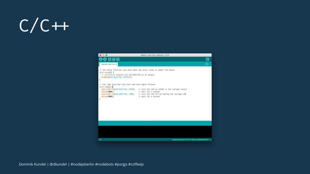 C/C ++ Dominik Kundel   @dkundel   #nodejsberli...