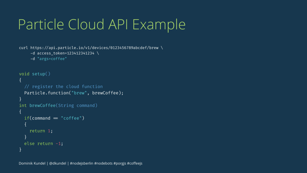 Particle Cloud API Example curl https: //api.pa...