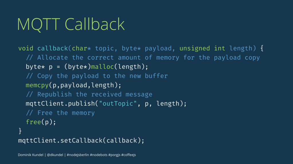 MQTT Callback void callback(char* topic, byte* ...