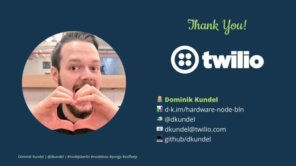 "Thank You! ! Dominik Kundel "" d-k.im/hardware-n..."