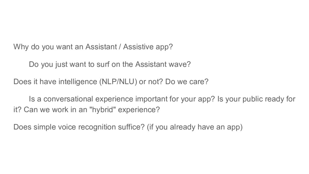 Why do you want an Assistant / Assistive app? D...