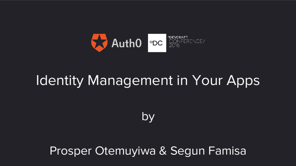 Identity Management in Your Apps by Prosper Ote...