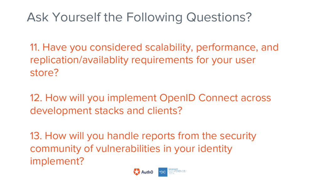11. Have you considered scalability, performanc...