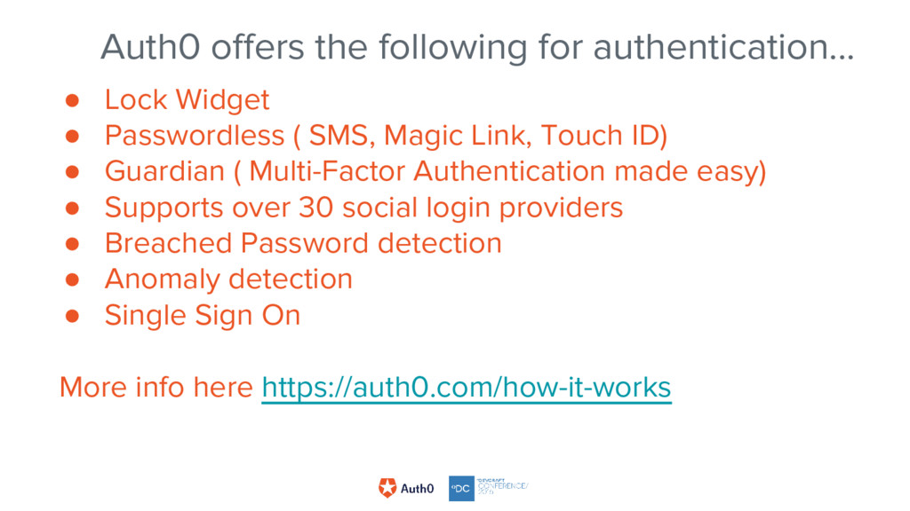 Auth0 offers the following for authentication.....
