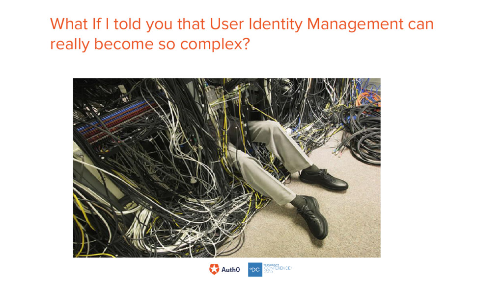 What If I told you that User Identity Managemen...