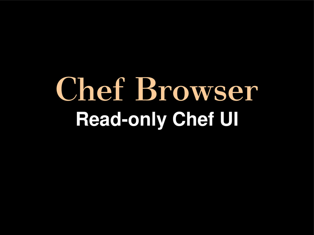 Chef Browser Read-only Chef UI