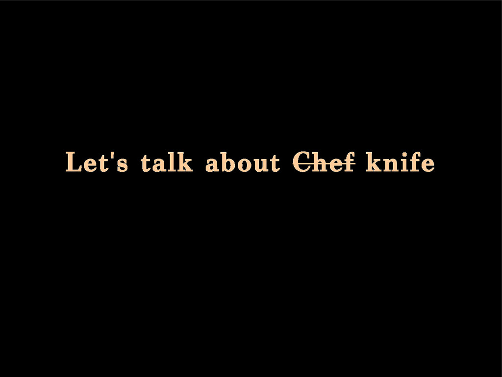 Let's talk about Chef knife