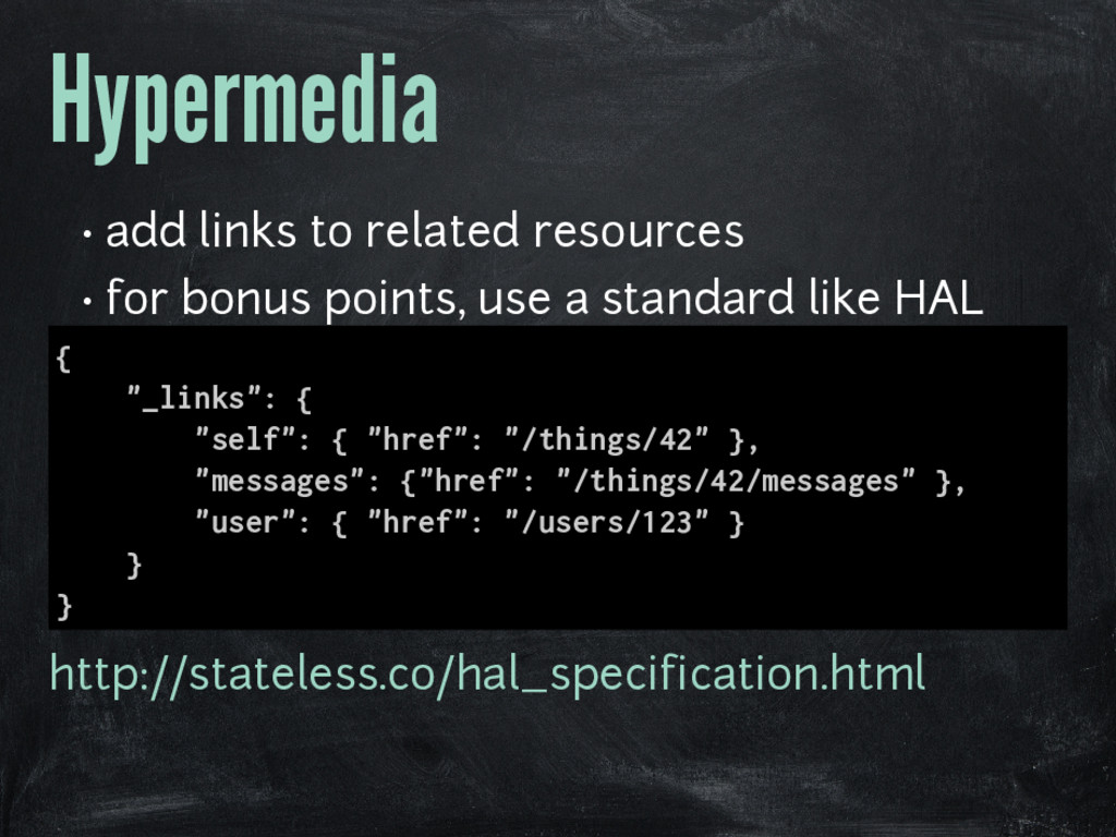 Hypermedia • add links to related resources • f...