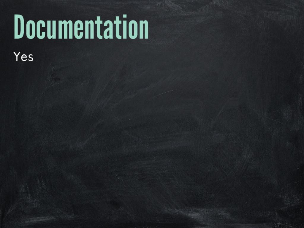 Documentation Yes