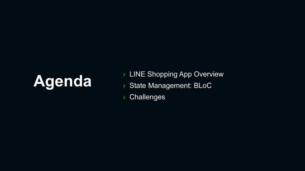 Agenda › LINE Shopping App Overview › State Man...