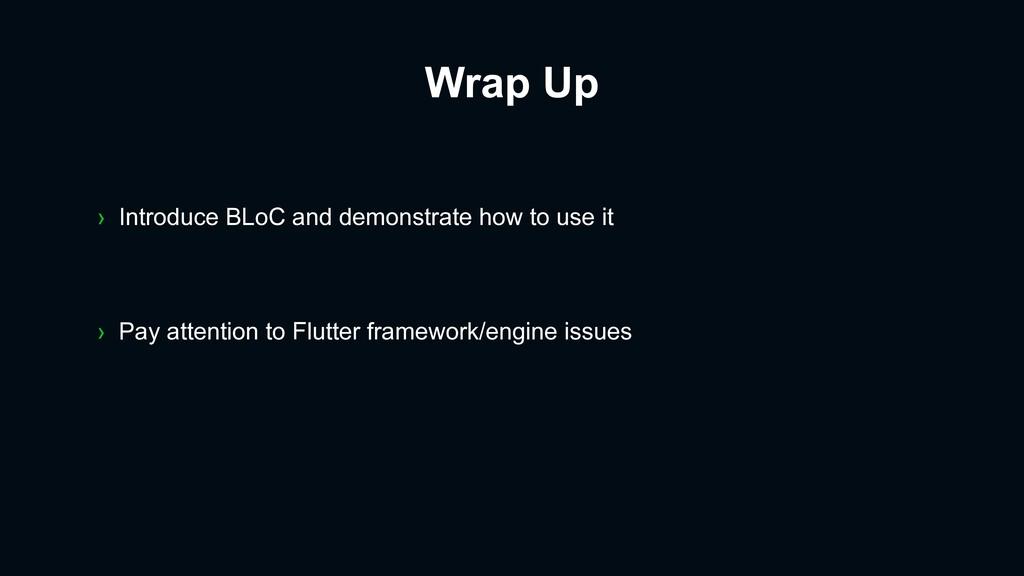 Wrap Up › Pay attention to Flutter framework/en...